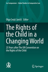 The Rights of the Child in a Changing World by Olga Cvejic Jancic