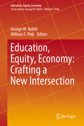 Education, Equity, Economy: Crafting a New Intersection by George W. Noblit