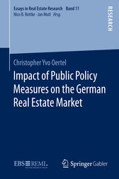 Impact of Public Policy Measures on the German Real Estate Market by Christopher Yvo Oertel