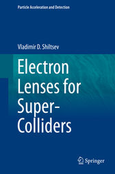 Electron Lenses for Super-Colliders by Vladimir D. Shiltsev