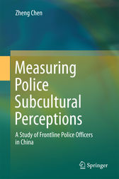 Measuring Police Subcultural Perceptions by Zheng Chen