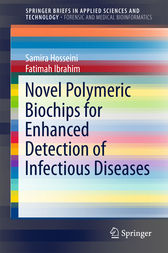 Novel Polymeric Biochips for Enhanced Detection of Infectious Diseases by Samira Hosseini