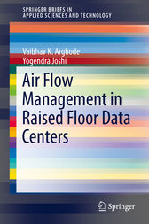 Air Flow Management in Raised Floor Data Centers by Vaibhav K. Arghode