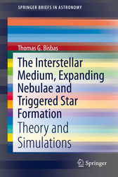 The Interstellar Medium, Expanding Nebulae and Triggered Star Formation by Thomas G. Bisbas