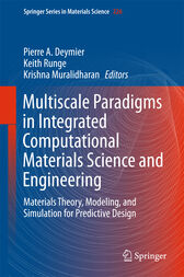 Multiscale Paradigms in Integrated Computational Materials Science and Engineering by Pierre Deymier