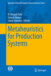 Metaheuristics for Production Systems by El-Ghazali Talbi