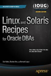 Linux and Solaris Recipes for Oracle DBAs by Darl Kuhn