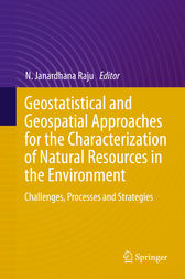 Geostatistical and Geospatial Approaches for the Characterization of Natural Resources in the Environment by N. Janardhana Raju