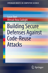 Building Secure Defenses Against Code-Reuse Attacks by Lucas Davi