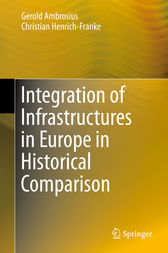 Integration of Infrastructures in Europe in Historical Comparison by Gerold Ambrosius