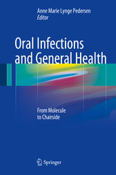 Oral Infections and General Health by Anne Marie Lynge Pedersen