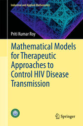 Mathematical Models for Therapeutic Approaches to Control HIV Disease Transmission by Priti Kumar Roy