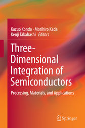 Three-Dimensional Integration of Semiconductors by Kazuo Kondo