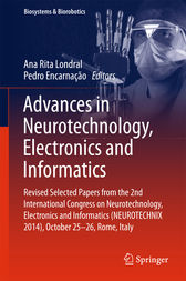 Advances in Neurotechnology, Electronics and Informatics by Ana Rita Londral