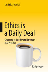 Ethics is a Daily Deal by Leslie E Sekerka