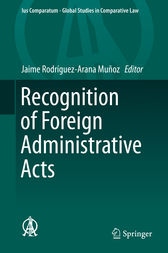 Recognition of Foreign Administrative Acts by Jaime Rodríguez-Arana Muñoz