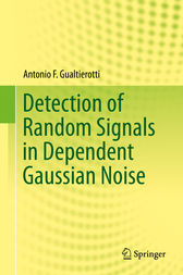 Detection of Random Signals in Dependent Gaussian Noise by Antonio F. Gualtierotti