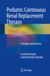 Pediatric Continuous Renal Replacement Therapy by Farahnak Assadi