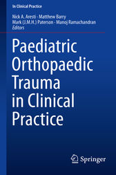 Paediatric Orthopaedic Trauma in Clinical Practice by Nick A. Aresti