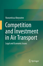 Competition and Investment in Air Transport by Ruwantissa Abeyratne
