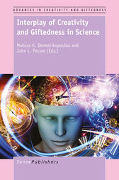 Interplay of Creativity and Giftedness in Science by Melissa K. Demetrikopoulos