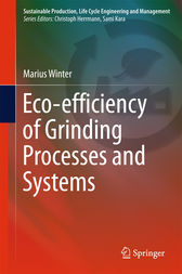 Eco-efficiency of Grinding Processes and Systems by Marius Winter