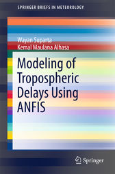 Modeling of Tropospheric Delays Using ANFIS by Wayan Suparta