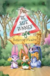 The Be Safe Bunnies of Buttercup Meadow by Gail Simmons