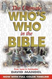 The Ultimate Who's Who in the Bible by Mandel David