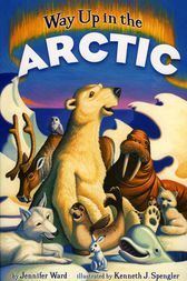 Way Up in the Arctic by Jennifer Ward