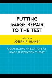 Putting Image Repair to the Test by Joseph R. Blaney