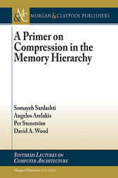 A Primer on Compression in the Memory Hierarchy by Somayeh Sardashti