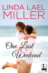 One Last Weekend by Linda Lael Miller