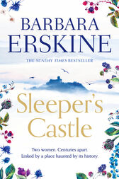 Sleeper's Castle: An epic historical romance from the Sunday Times bestseller by Barbara Erskine