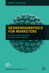 Geodemographics for Marketers by Barry Leventhal