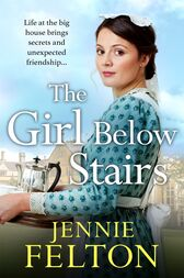 The Girl Below Stairs: The Families of Fairley Terrace Sagas 3 by Jennie Felton