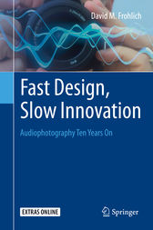 Fast Design, Slow Innovation by David M. Frohlich