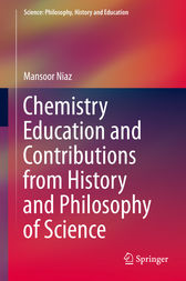 Chemistry Education and Contributions from History and Philosophy of Science by Mansoor Niaz