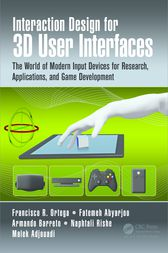 Interaction Design for 3D User Interfaces by Francisco R. Ortega