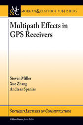 Multipath Effects in GPS Receivers by Steven Miller;  Xue Zhang;  Andreas Spanias