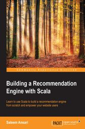 Building a Recommendation Engine with Scala by Saleem Ansari