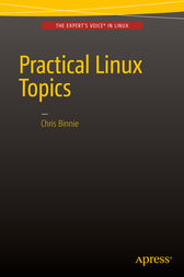 Practical Linux Topics by Chris Binnie