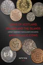Coins of Scotland, Ireland, the Isles and Anglo-Gallic Coinage by Philip Skingley