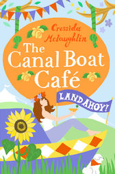 Land Ahoy!: A perfect feel good romance (The Canal Boat Café, Book 4) by Cressida McLaughlin