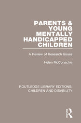Parents and Young Mentally Handicapped Children by Helen McConachie
