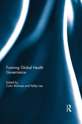 Framing Global Health Governance by Colin Mcinnes