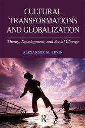 Cultural Transformations and Globalization by Alexander M Ervin