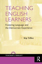 Teaching English Learners by Kip Tellez