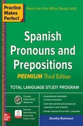 Practice Makes Perfect Spanish Pronouns and Prepositions, Premium 3rd Edition by Dorothy Richmond