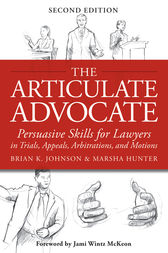 The Articulate Advocate by Brian K. Johnson